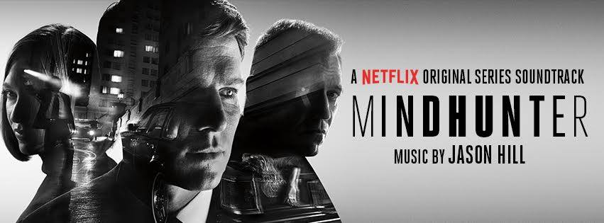 MINDHUNTER. A Netflix Original Series Soundtrack. By Jason Hill