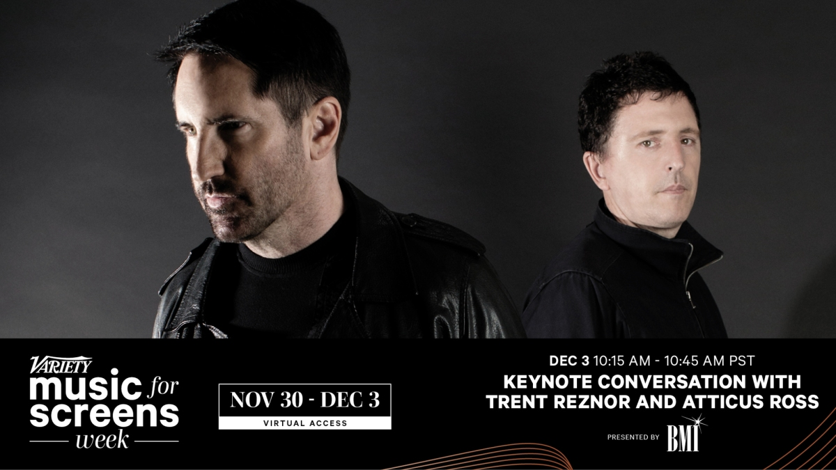 Variety's Music for Screens Week: Keynote Conversation with Trent Reznor and Atticus Ross