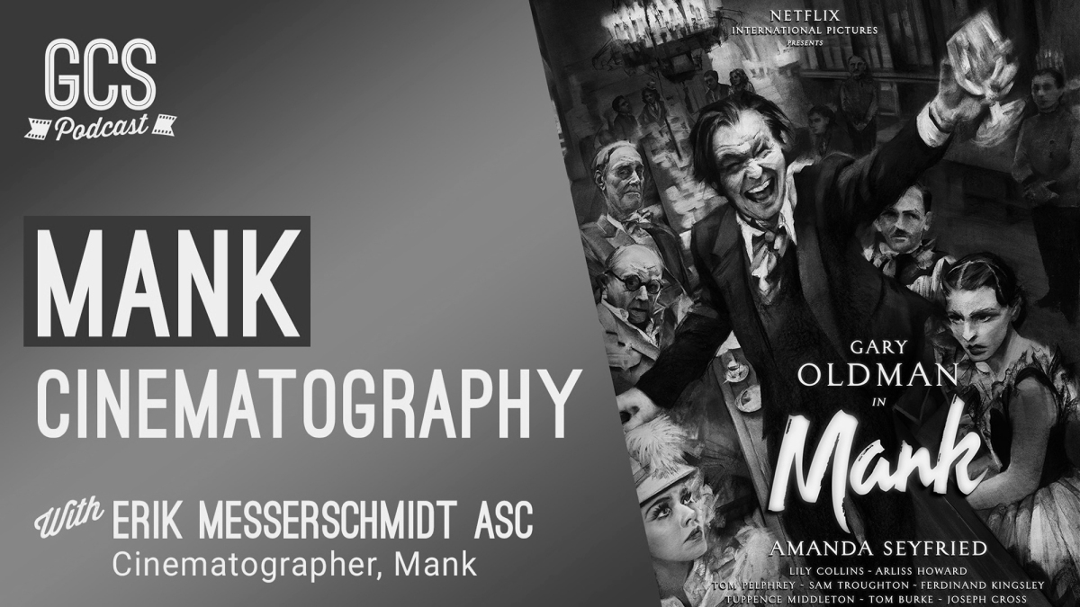 Mank Cinematography with Erik Messerschmidt ASC