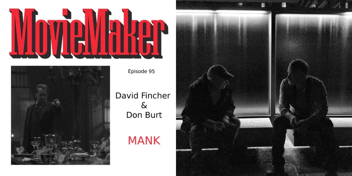 MovieMaker Podcast: David Fincher and Don Burt (Mank‪)